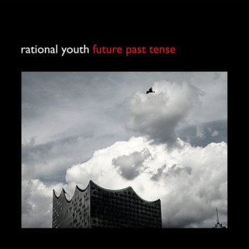 Rational Youth - Future Past Tense [Limited Edition] (2017)