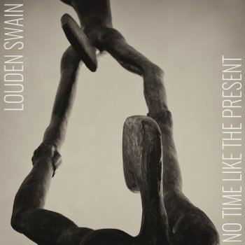 Louden Swain - No Time Like The Present (2017)