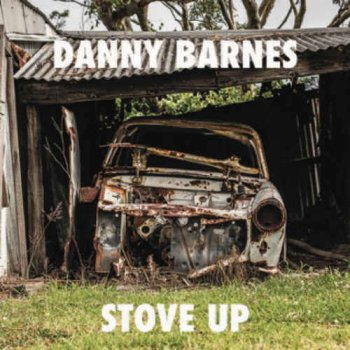 Danny Barnes - Stove Up (2017)