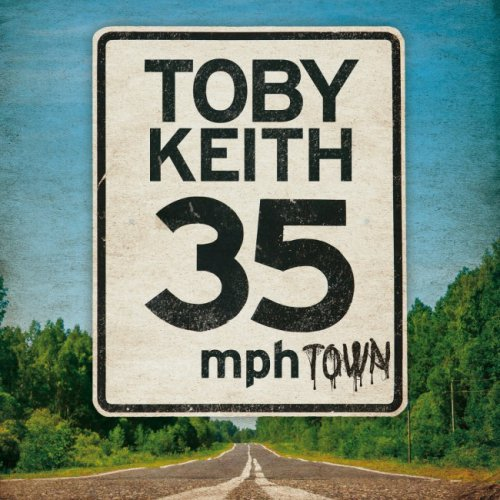 Toby Keith - 35 mph Town (2015)