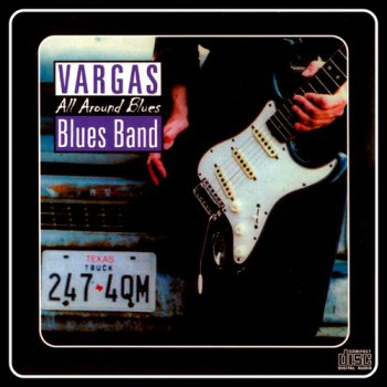 Vargas Blues Band - All Around Blues 1991