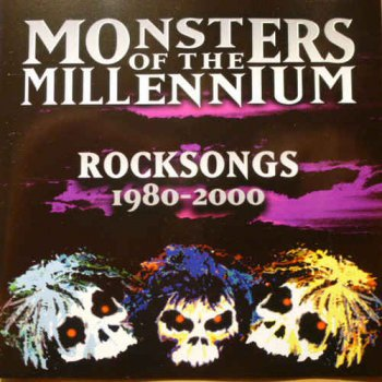 VA - Monsters of the Millennium: Rocksongs 1980-2000 (2001)