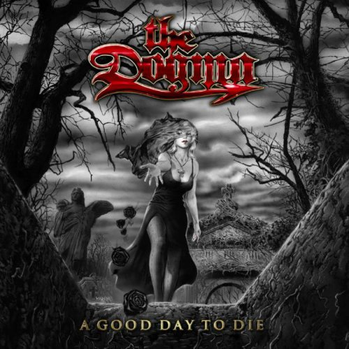 The Dogma - A Good Day To Die (2007)