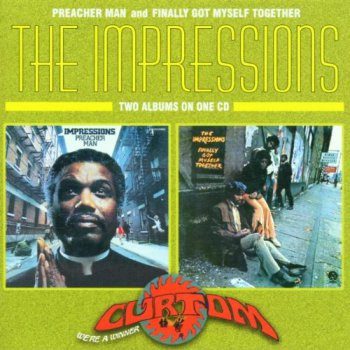 The Impressions - Preacher Man & Finally Got Myself Together (1997)