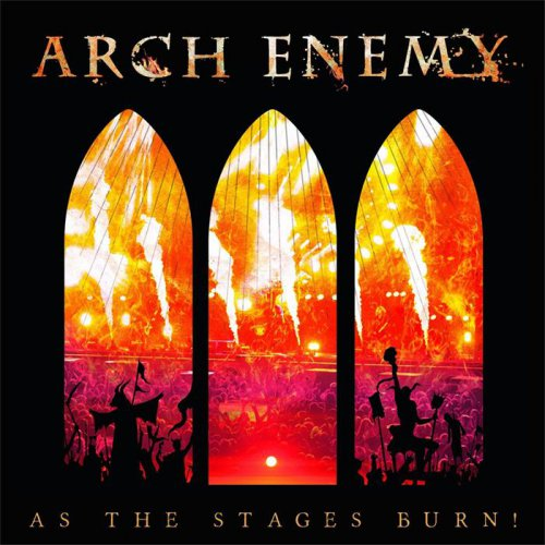 Arch Enemy - As The Stages Burn! [live] (2017)