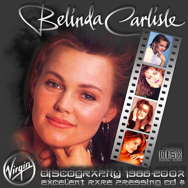 BELINDA CARLISLE - Discography (10 x CD • Virgin Records Ltd. • 1986-2007)