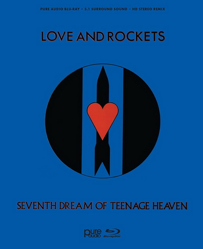 Love And Rockets: 1985 Seventh Dream Of Teenage Heaven - Blu-ray Audio Beggars Banquet 2017