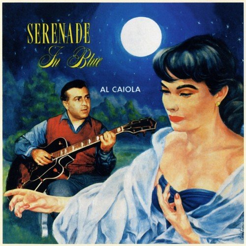 Al Caiola - Serenade in Blue 1955 (1993)