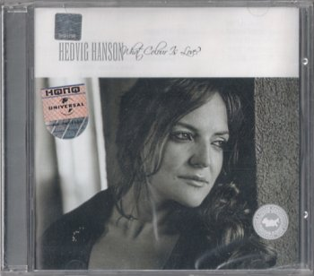 Hedvig Hanson - What Colour Is Love (2003)