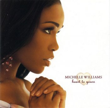 Michelle Williams - Heart To Yours (2002)