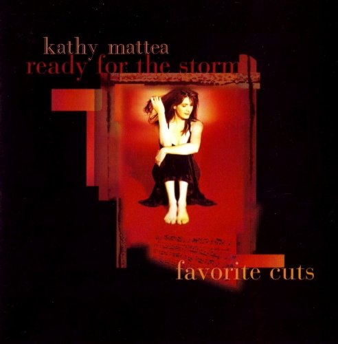 Kathy Mattea - Ready For The Storm: Favourite Cuts (1995)