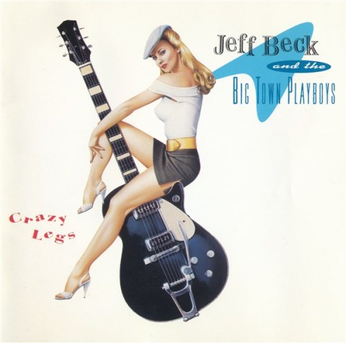 Jeff Beck and the Big Town Playboys - Crazy Legs (1993)