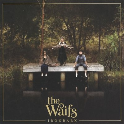The Waifs - Ironbark (2CD) 2017