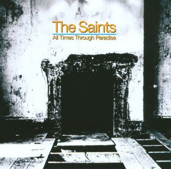 The Saints - All Times Through Paradise [4CD Remastered Deluxe Edition Box Set] (2004)