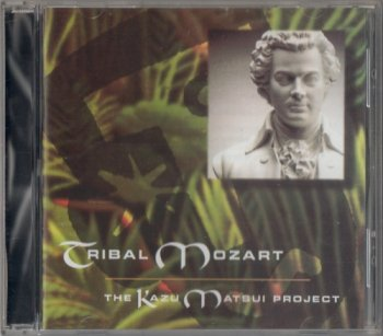 The Kazu Matsui Project - Tribal Mozart (1997)
