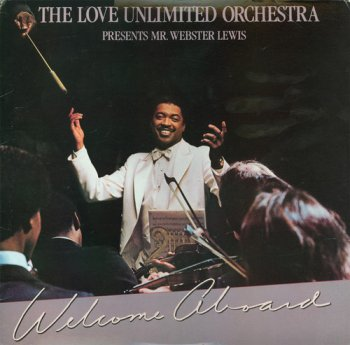The Love Unlimited Orchestra Presents Mr. Webster Lewis - Welcome Aboard (1981)