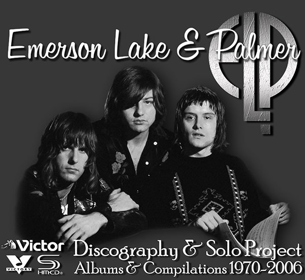 EMERSON, LAKE & PALMER «Discography» (37 x CD • Albums + Solo projects • 1970-2006)