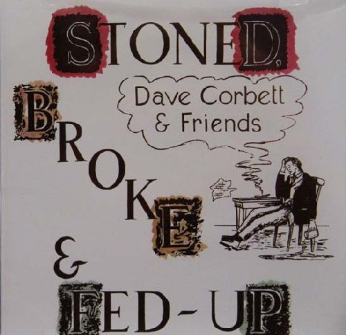 Dave Corbett & Friends - Stoned Broke & Fed Up (1973) [Reissue 2010]