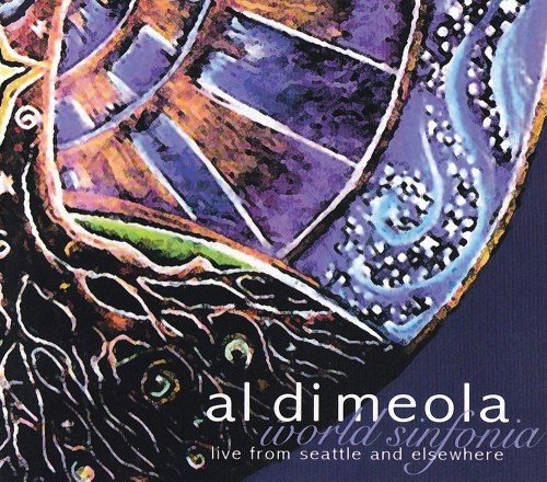 Al Di Meola - World Sinfonia – Live From Seattle And Elsewhere (2009)