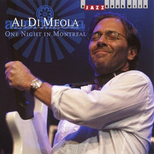 Al Di Meola - One Night In Montreal (2010)