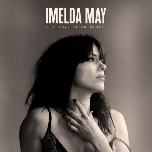 Imelda May - Life. Love. Flesh. Blood [Deluxe Edition] (2017)