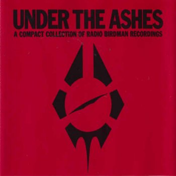 Radio Birdman - Under The Ashes [2CD] (1988)