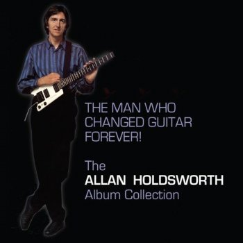 Allan Holdsworth - The Man Who Changed Guitar Forever! [12CD Remastered Box Set] (2017)