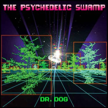 Dr. Dog - The Psychedelic Swamp (2016)