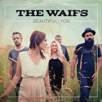 The Waifs - Beautiful You (2015)