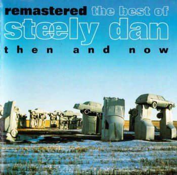 Steely Dan - The Best Of Steely Dan: Then And Now (1993) [Remastered 1998]