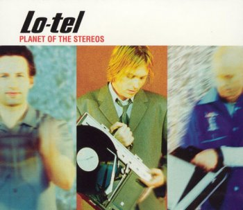 Lo-Tel - Planet Of Stereos (2000)