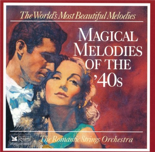The Romantic Strings Orchestra - Magical Melodies Of The '40s (1995)