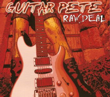 Guitar Pete - Raw Deal (2011)
