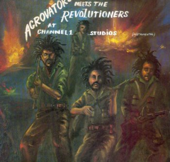 The Agrovators Meets The Revolutioners - At Channel One Studios (Instrumental) (1977) LP