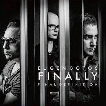 Eugen Botos Finally - Final Definition (2016)