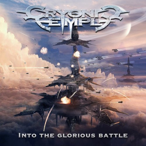 Cryonic Temple - Into The Glorious Battle (2017)