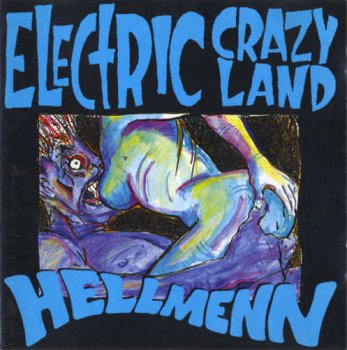 Hellmenn - Electric Crazy Land (1991)