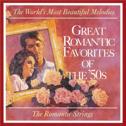 The Romantic Strings Orchestra - Great Romantic Favorites Of The '50s (1994)