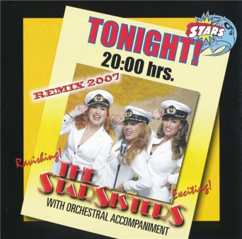 The Star Sisters - Tonight! 20:00 hrs/ Remix 2007 (2007)