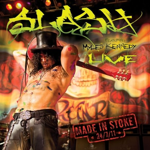 Slash - Made In Stoke 24-7-11 (2011)