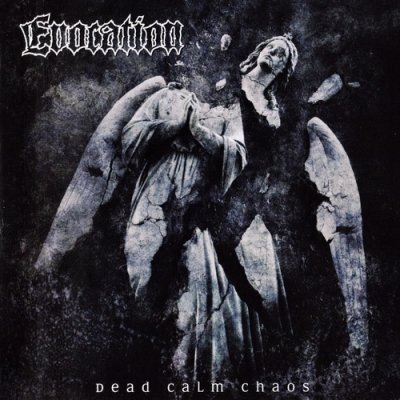 Evocation - Dead Calm Chaos (2008)