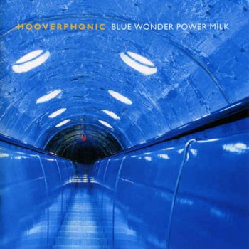 Hooverphonic - Blue Wonder Power Milk (1998) [LP Reissue 2015]