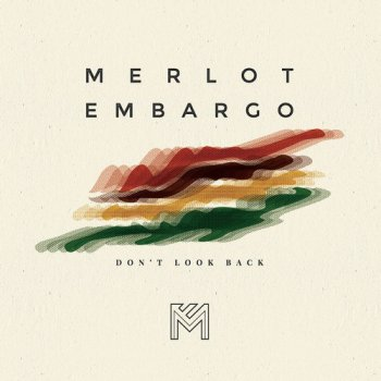 Merlot Embargo - Don't Look Back (2016)