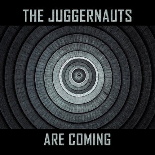 The Juggernauts - The Juggernauts Are Coming (2016)