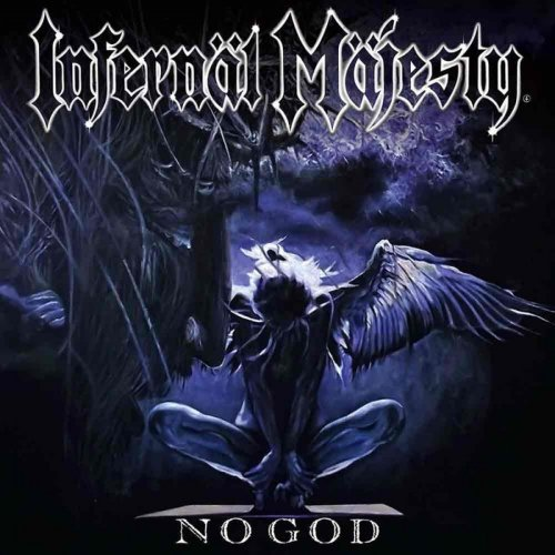 Infernal Majesty - No God (2017)