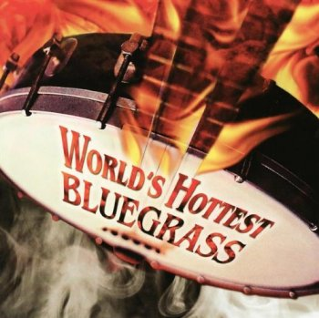 VA - World's Hottest Bluegrass (2002)
