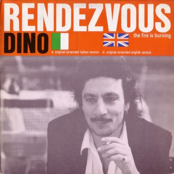 Dino - Rendezvous (The Fire Is Burning) (Vinyl, 12'') 1986