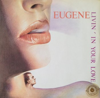 Eugene - Livin' In Your Love (Vinyl, 12'') 1985