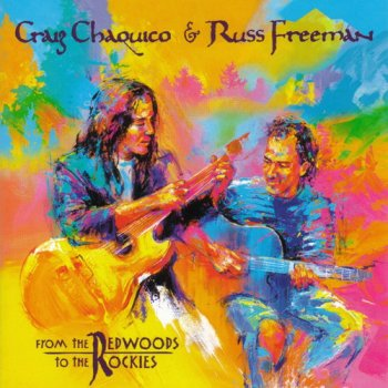 Craig Chaquico & Russ Freeman - From the Redwoods to the Rockies (1998)