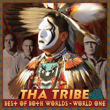 Tha Tribe - Best of Both Worlds - World One (2004)